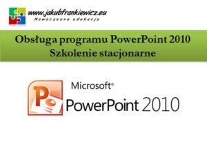 Obsługa programu PowerPoint 2010 – Szkolenie stacjonarne