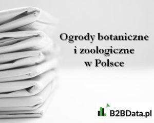 Ogrody botaniczne i zoologiczne w Polsce