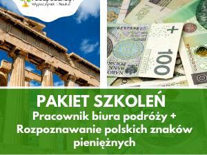 Pakiet: Pracownik biura podróży + Rozpoznawanie autentyczności polskich znaków pieniężnych