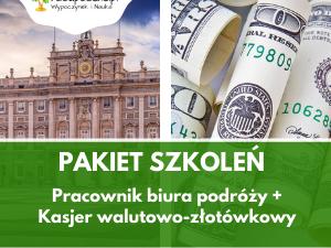 Pakiet: Pracownik biura podróży + Kasjer walutowo-złotówkowy