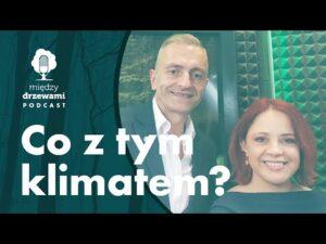 Read more about the article Między Drzewami #68 Co z tym klimatem? [prof. Jarosław Socha] | PODCAST
