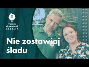 Read more about the article Między Drzewami #75 Nie zostawiaj śladu [dr Przemysław Płoskonka] | PODCAST
