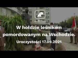 Read more about the article W hołdzie leśnikom pomordowanym na Wschodzie. Uroczystości 17.09.2021