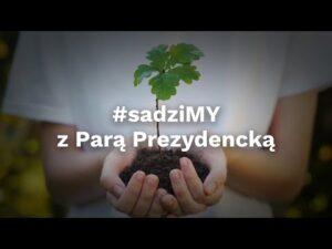 Read more about the article #sadziMY z Parą Prezydencką