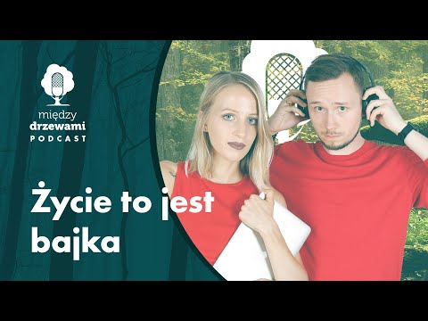 Read more about the article Między Drzewami #88 Życie to jest bajka [Kasia Pieterek-Spychała, Krzysztof Spychała BAIKEN] PODCAST